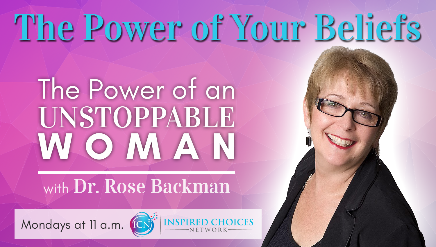 The Power of your Beliefs – Dr. Rose